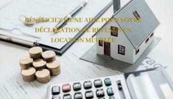 Déclarer vos revenus en location meublée