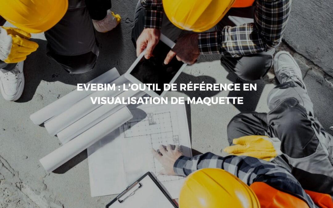 Utiliser Evebim pour simplifier la réalisation de votre construction